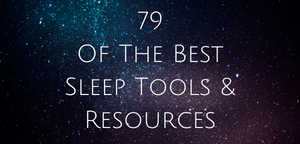 Best sleep tools and resources